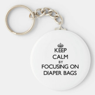 Keep Calm by focusing on Diaper Bags Keychain