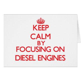 Keep Calm by focusing on Diesel Engines Greeting Card