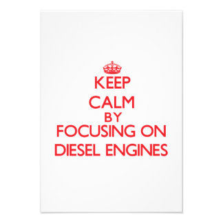 Keep Calm by focusing on Diesel Engines Personalized Invitations