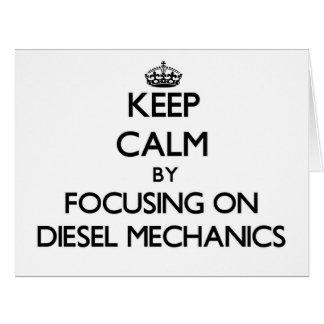 Keep calm by focusing on Diesel Mechanics Cards