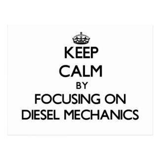 Keep calm by focusing on Diesel Mechanics Post Card