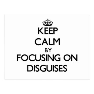 Keep Calm by focusing on Disguises Post Cards