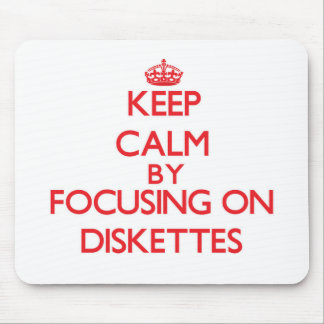 Keep Calm by focusing on Diskettes Mouse Pad