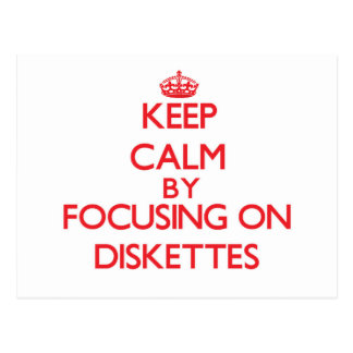 Keep Calm by focusing on Diskettes Post Cards