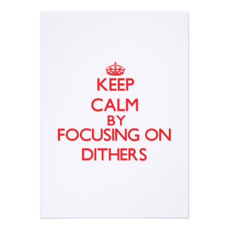 Keep Calm by focusing on Dithers Personalized Invites