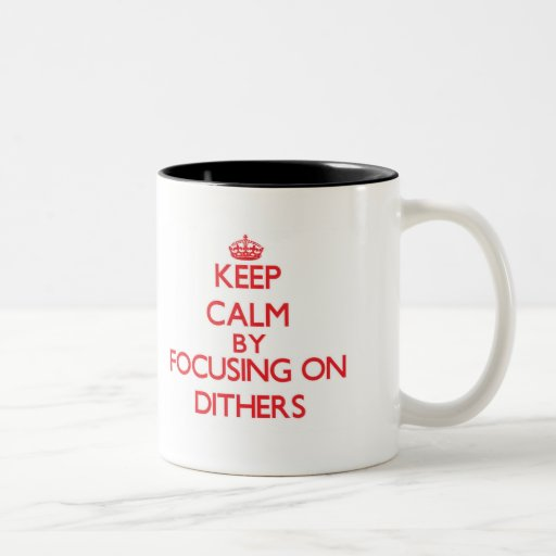 Keep Calm by focusing on Dithers Coffee Mugs