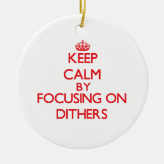 Keep Calm by focusing on Dithers Christmas Tree Ornaments