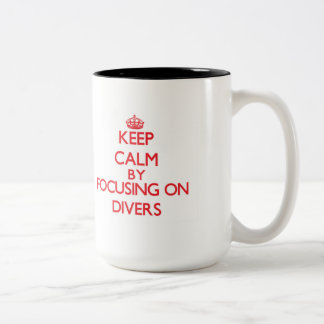 Keep Calm by focusing on Divers Mug