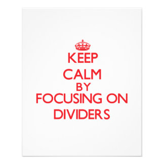 Keep Calm by focusing on Dividers Flyers