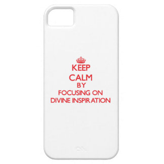 Keep Calm by focusing on Divine Inspiration iPhone 5/5S Cases