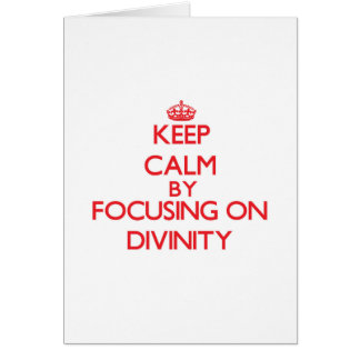 Keep Calm by focusing on Divinity Cards