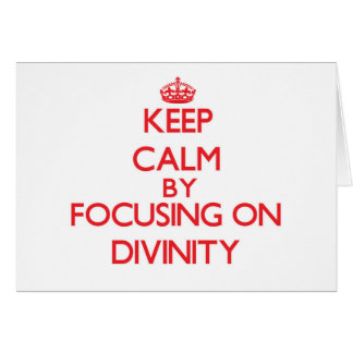 Keep Calm by focusing on Divinity Card