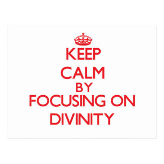 Keep Calm by focusing on Divinity Postcards