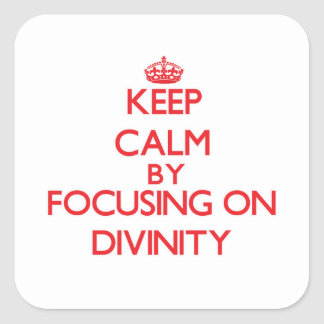 Keep Calm by focusing on Divinity Square Stickers