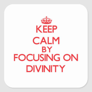 Keep Calm by focusing on Divinity Sticker