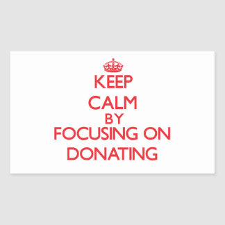 Keep Calm by focusing on Donating Stickers