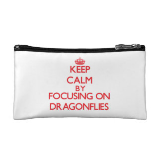 Keep Calm by focusing on Dragonflies Cosmetic Bags