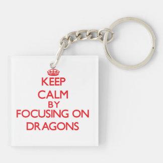 Keep Calm by focusing on Dragons Acrylic Keychain