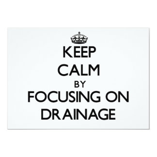 "Keep Calm by focusing on Drainage 5"" X 7"" Invitation Card"