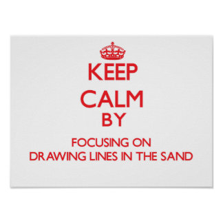 Keep Calm by focusing on Drawing Lines In The Sand Print