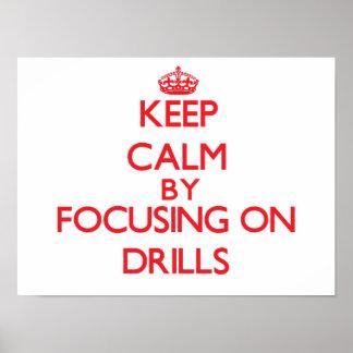 Keep Calm by focusing on Drills Print