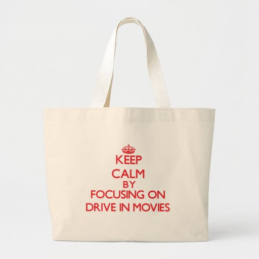 Keep Calm by focusing on Drive In Movies Canvas Bags