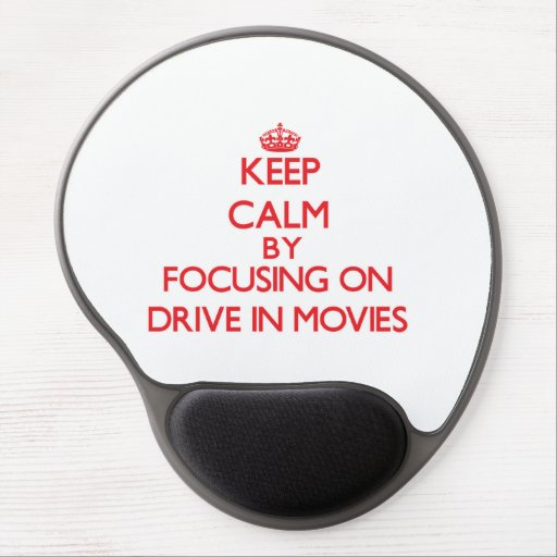 Keep Calm by focusing on Drive In Movies Gel Mousepads