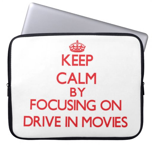 Keep Calm by focusing on Drive In Movies Laptop Sleeve