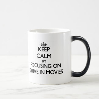 Keep Calm by focusing on Drive In Movies Coffee Mugs
