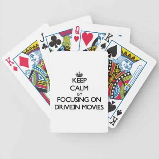 Keep Calm by focusing on Drive-In Movies Bicycle Playing Cards