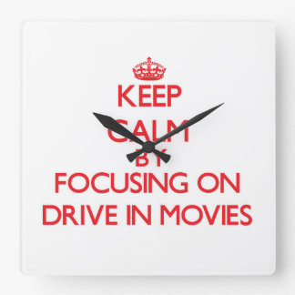 Keep Calm by focusing on Drive In Movies Wallclock