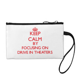 Keep Calm by focusing on Drive-In Theaters Coin Purses