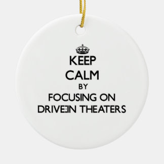 Keep Calm by focusing on Drive-In Theaters Christmas Tree Ornaments