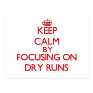 Keep Calm by focusing on Dry Runs Postcards