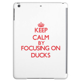 Keep Calm by focusing on Ducks iPad Air Cover