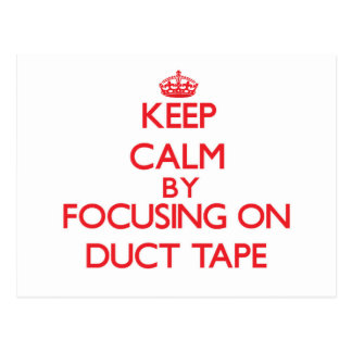 Keep Calm by focusing on Duct Tape Post Card