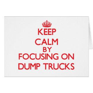 Keep Calm by focusing on Dump Trucks Card
