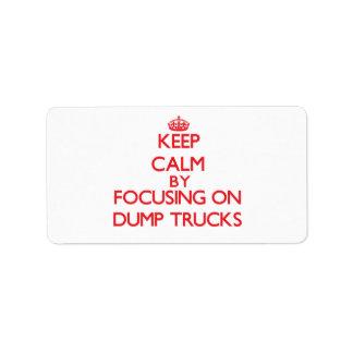 Keep Calm by focusing on Dump Trucks Custom Address Label