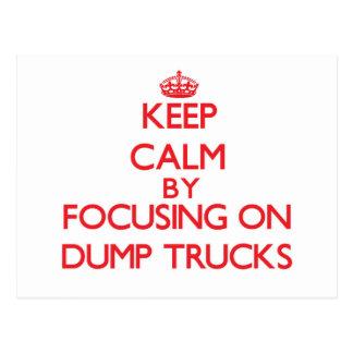 Keep Calm by focusing on Dump Trucks Postcard