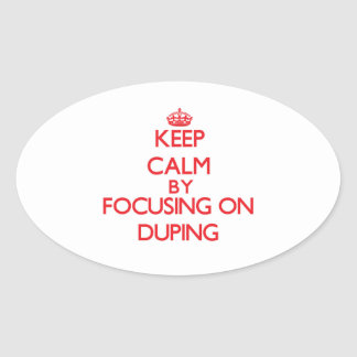 Keep Calm by focusing on Duping Stickers