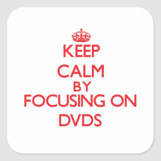 Keep Calm by focusing on Dvds Sticker