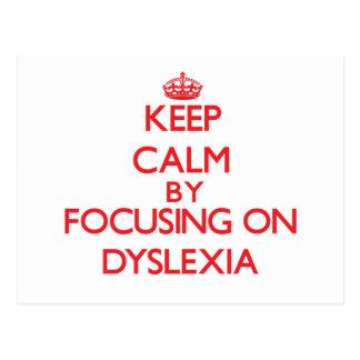 Keep Calm by focusing on Dyslexia Postcards