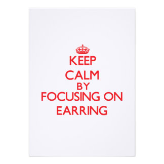 Keep Calm by focusing on EARRING Personalized Invitation