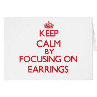 Keep Calm by focusing on EARRINGS Card