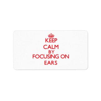 Keep Calm by focusing on EARS Custom Address Label