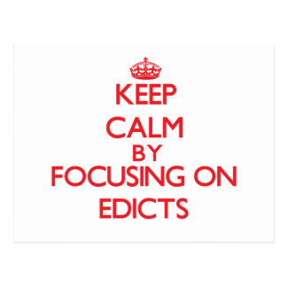 Keep Calm by focusing on EDICTS Post Cards