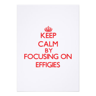 Keep Calm by focusing on EFFIGIES Personalized Invite