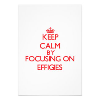 Keep Calm by focusing on EFFIGIES Announcements