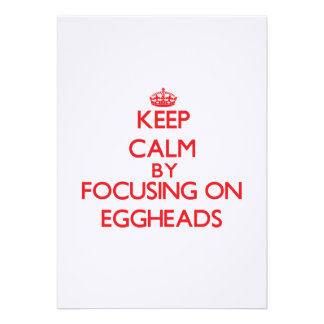 Keep Calm by focusing on EGGHEADS Personalized Invitation