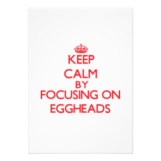Keep Calm by focusing on EGGHEADS Personalized Announcement